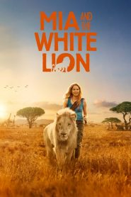 Mia and the White Lion (2018) [Hindi + English] HD Movie
